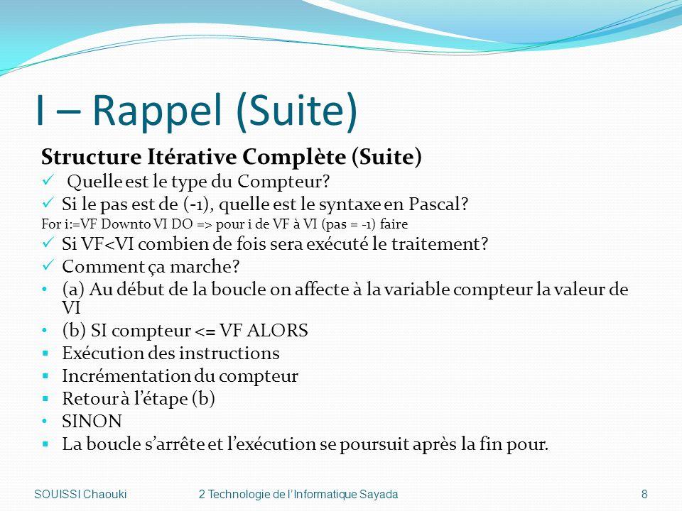 I – Rappel (Suite) Structure Itérative Complète (Suite)