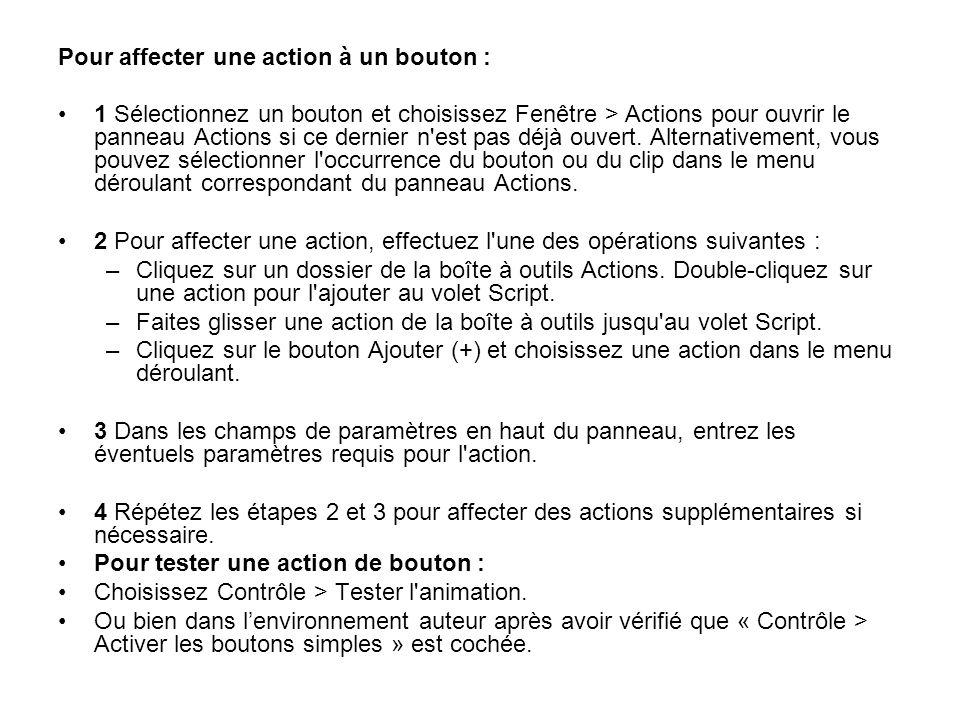 Pour affecter une action à un bouton :