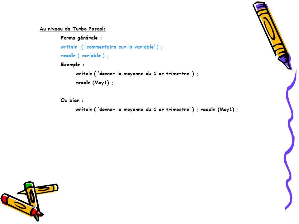 Au niveau de Turbo Pascal: