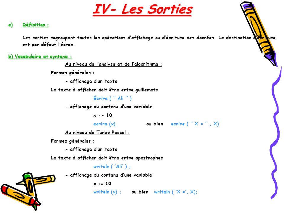 IV- Les Sorties Définition :