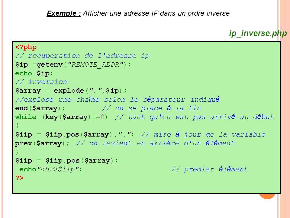 ip_inverse.php Exemple : Afficher une adresse IP dans un ordre inverse