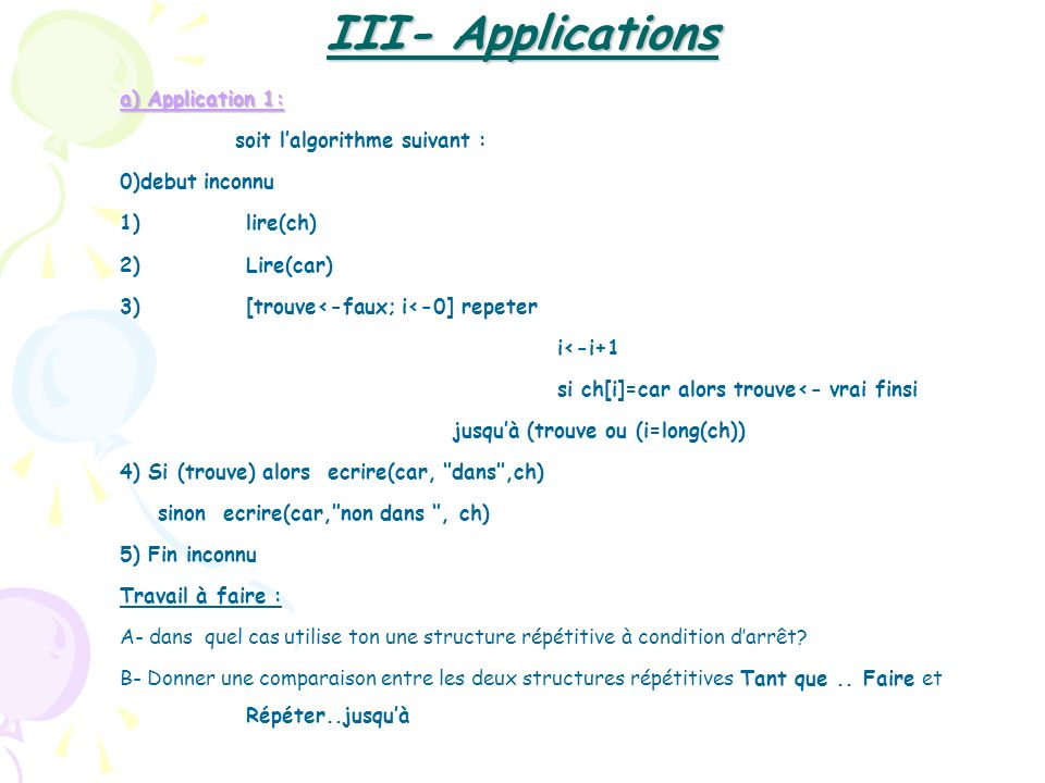 III- Applications a) Application 1: soit l'algorithme suivant :
