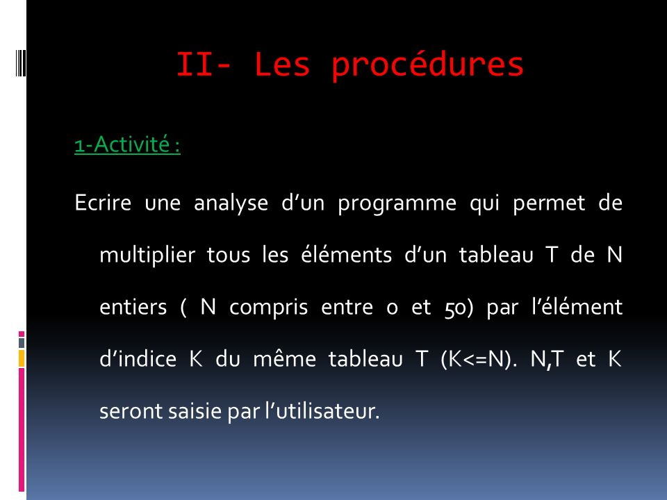 II- Les procédures