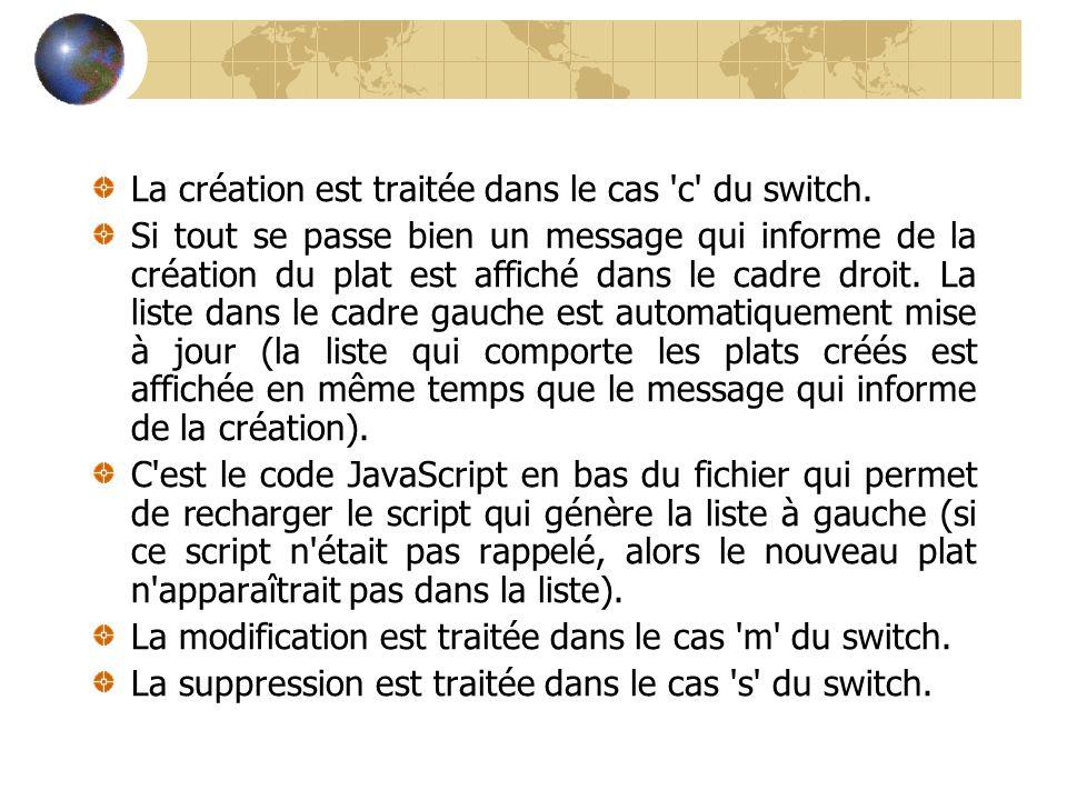 La création est traitée dans le cas c du switch.