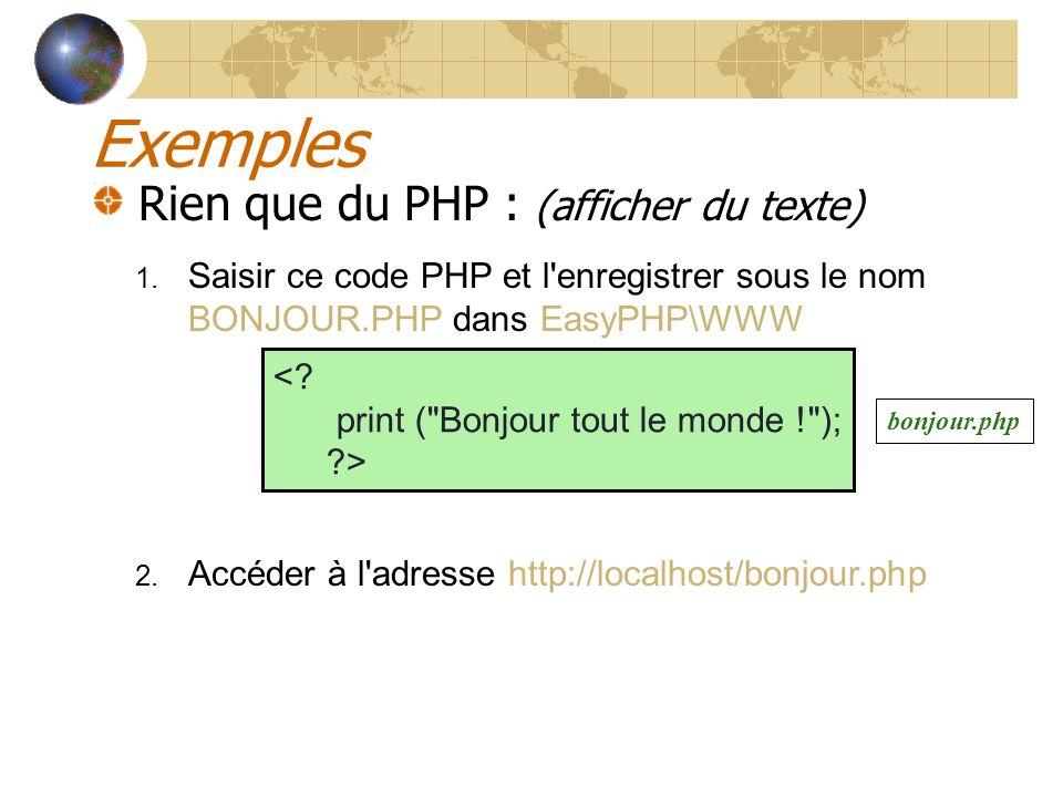 Exemples Rien que du PHP : (afficher du texte)
