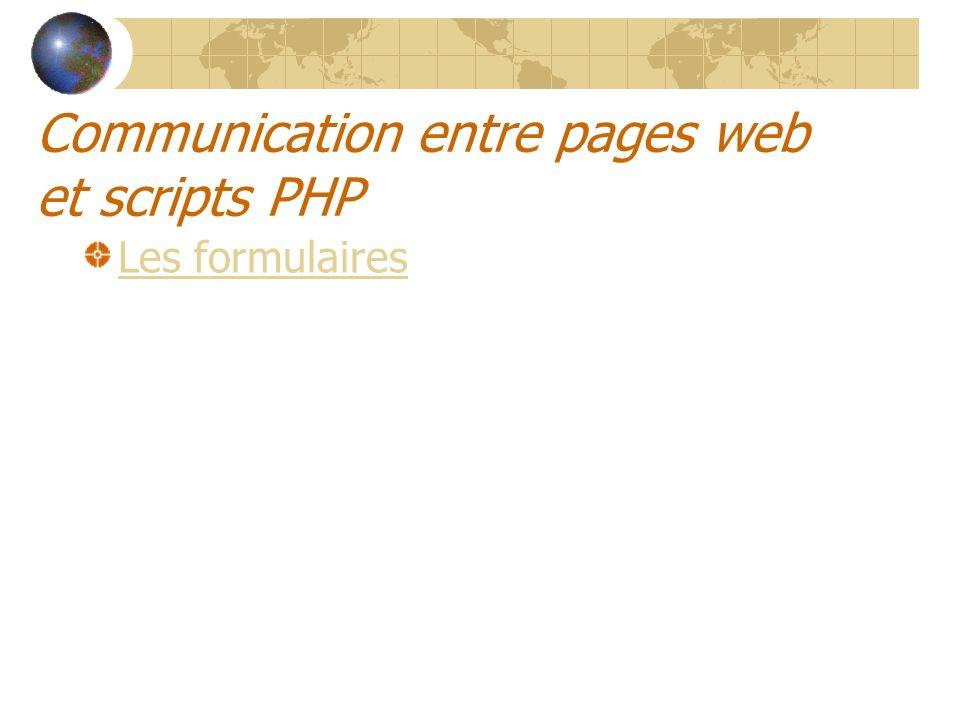 Communication entre pages web et scripts PHP
