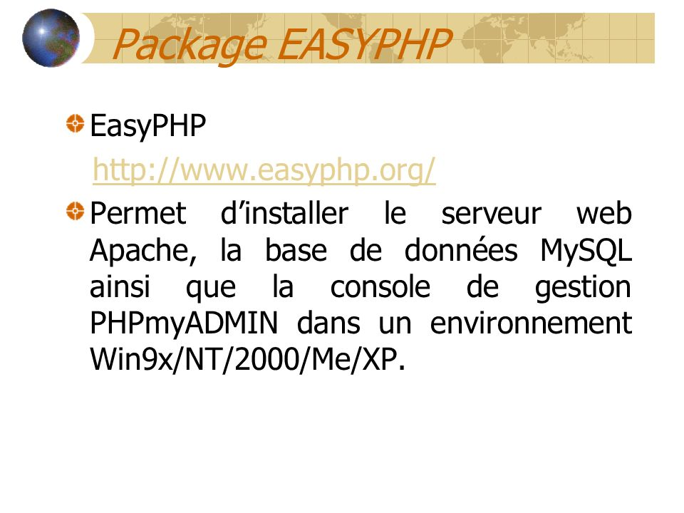 Package EASYPHP EasyPHP http://www.easyphp.org/