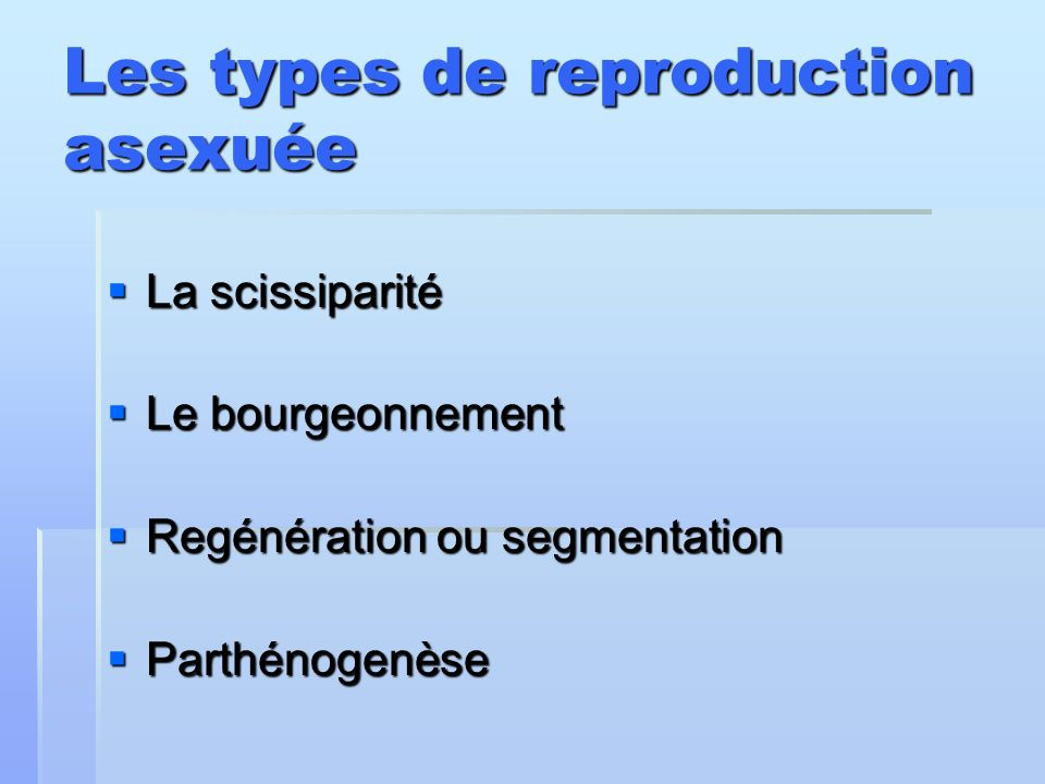 Les types de reproduction asexuée