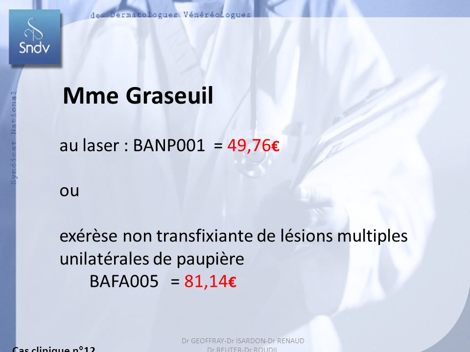 Mme Graseuil au laser : BANP001 = 49,76€ ou