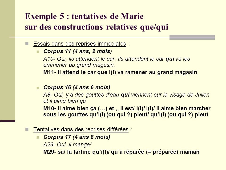 Exemple 5 : tentatives de Marie sur des constructions relatives que/qui