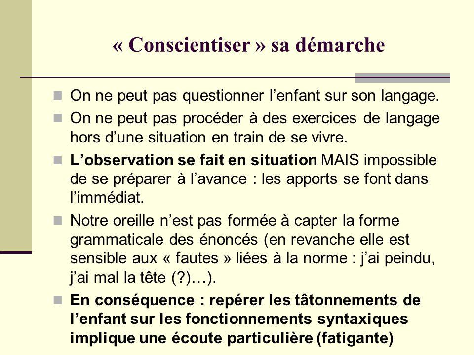 « Conscientiser » sa démarche
