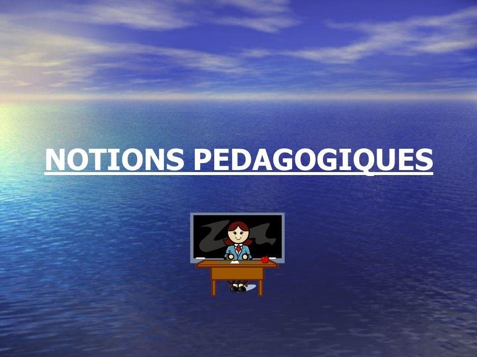 NOTIONS PEDAGOGIQUES 1