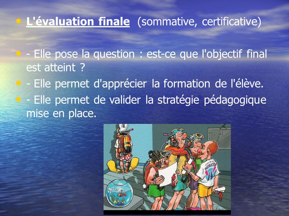 L évaluation finale (sommative, certificative)