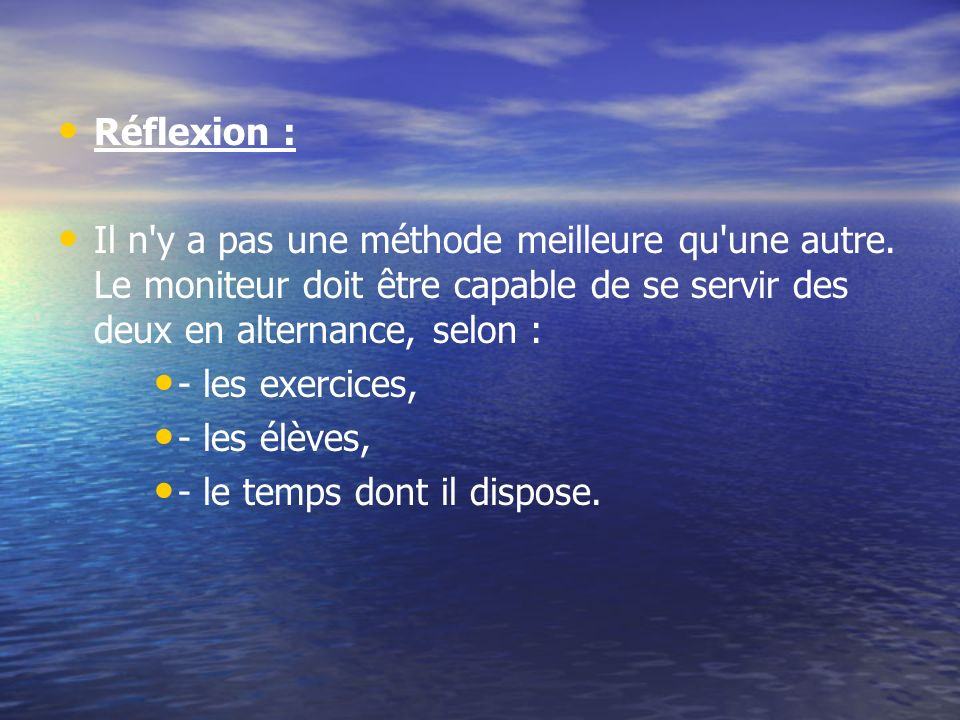 - le temps dont il dispose.