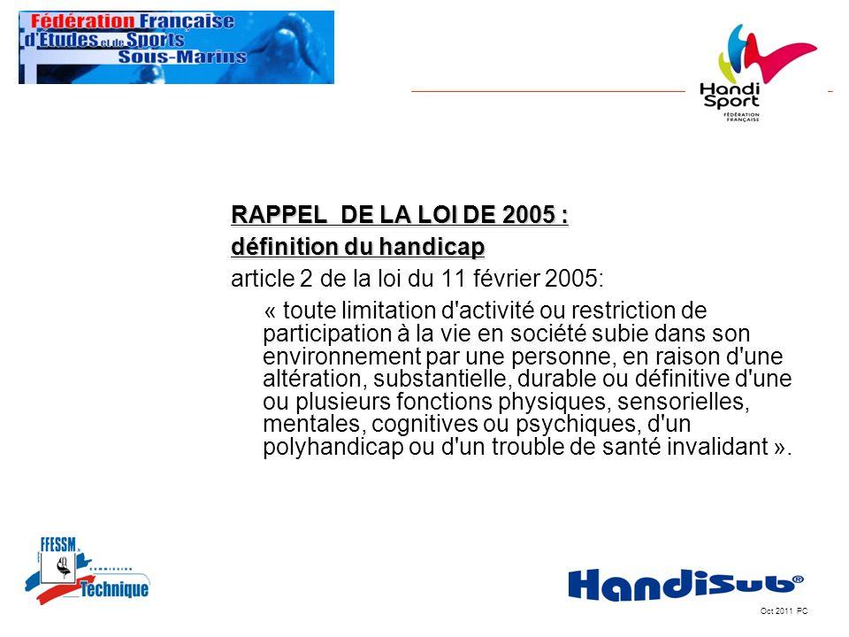 RAPPEL DE LA LOI DE 2005 :définition du handicap. article 2 de la loi du 11 février 2005: