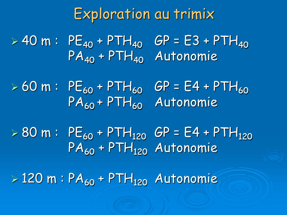 Exploration au trimix 40 m : PE40 + PTH40 GP = E3 + PTH40