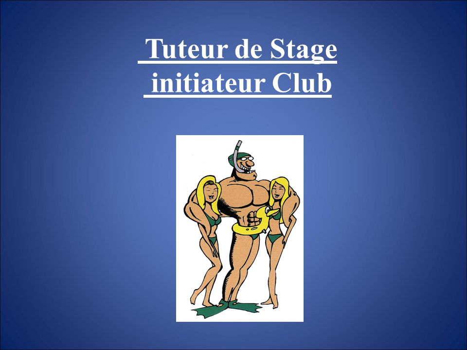 Tuteur de Stage initiateur Club