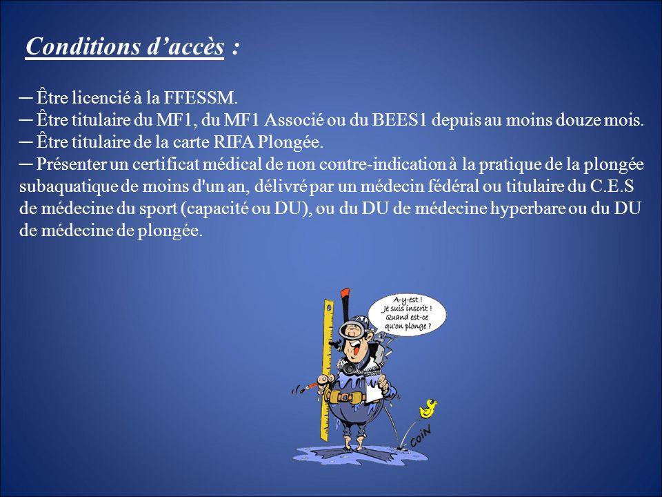 Conditions d'accès : ─ Être licencié à la FFESSM.