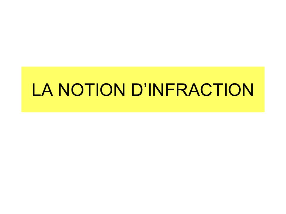 LA NOTION D'INFRACTION