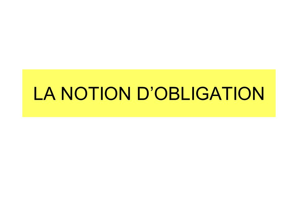 LA NOTION D'OBLIGATION
