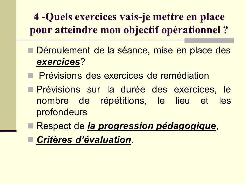 4 -Quels exercices vais-je mettre en place pour atteindre mon objectif opérationnel