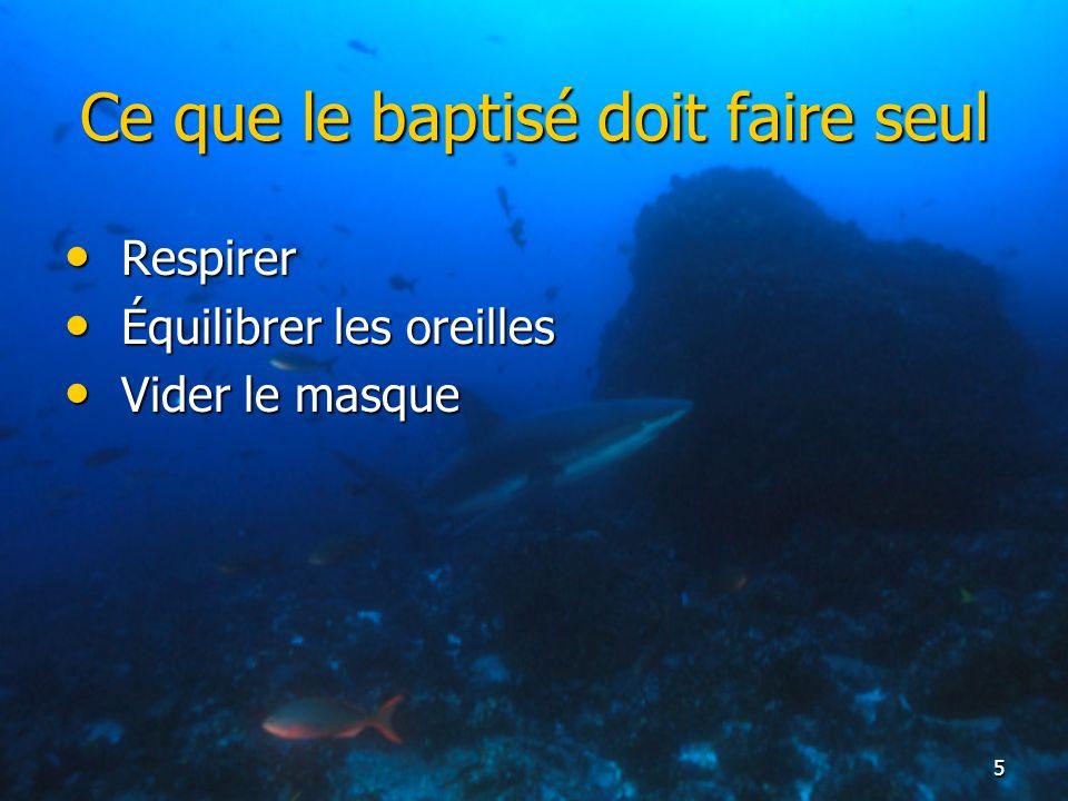 Ce que le baptisé doit faire seul