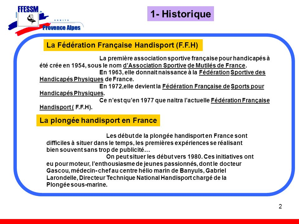 1- Historique La Fédération Française Handisport (F.F.H)