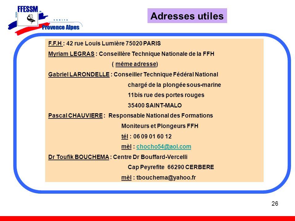 Adresses utiles F.F.H : 42 rue Louis Lumière 75020 PARIS