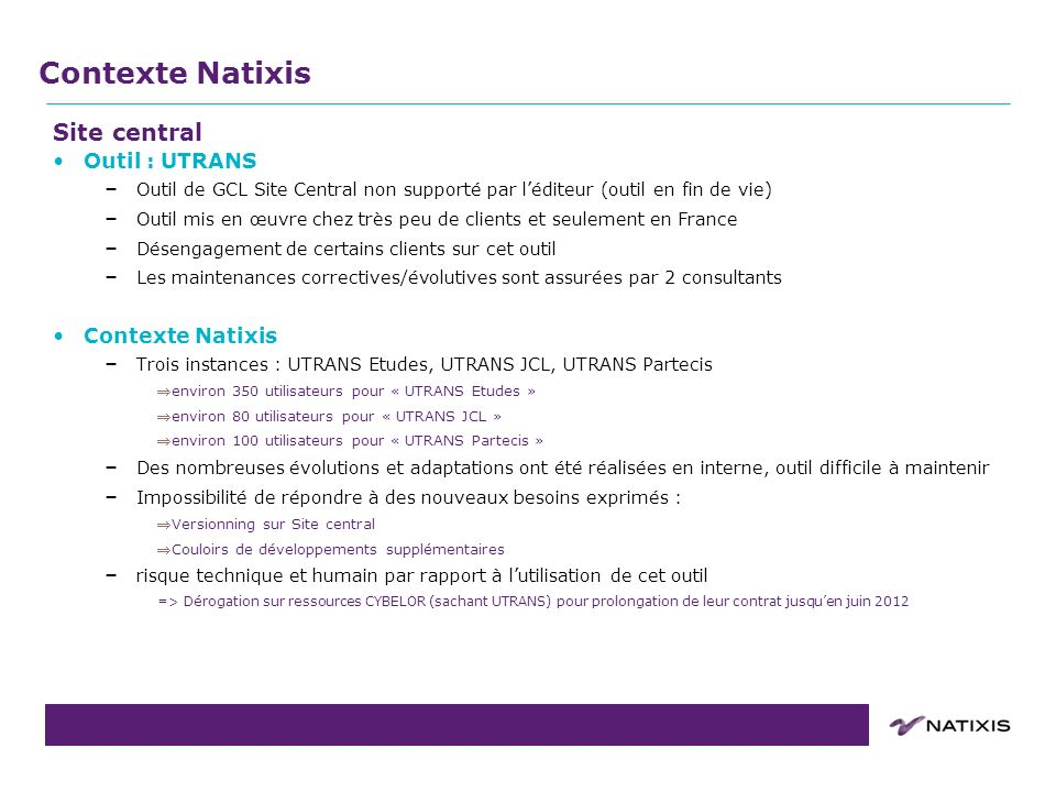 Contexte Natixis Site central Outil : UTRANS Contexte Natixis