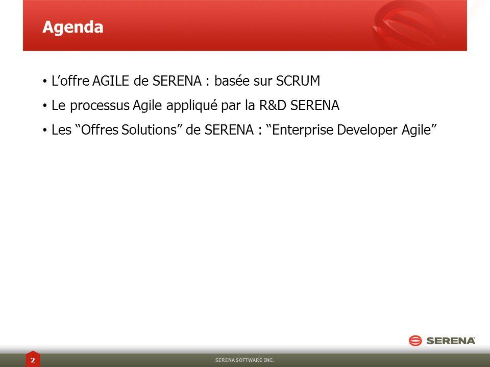 Agenda L'offre AGILE de SERENA : basée sur SCRUM