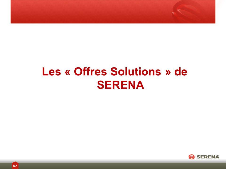 Les « Offres Solutions » de SERENA