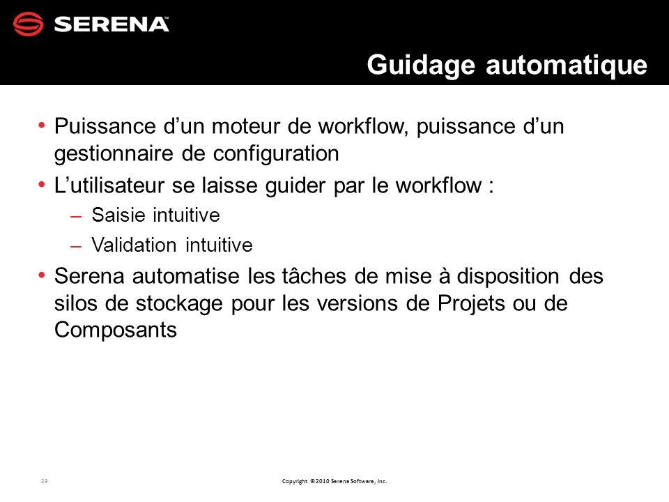 Guidage automatique Puissance d'un moteur de workflow, puissance d'un gestionnaire de configuration.