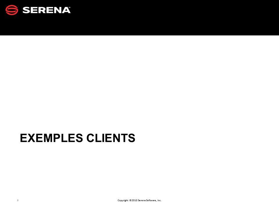 EXEMPLES CLIENTS Ils ont choisi Serena Business Mashups pour gérer leur processus.