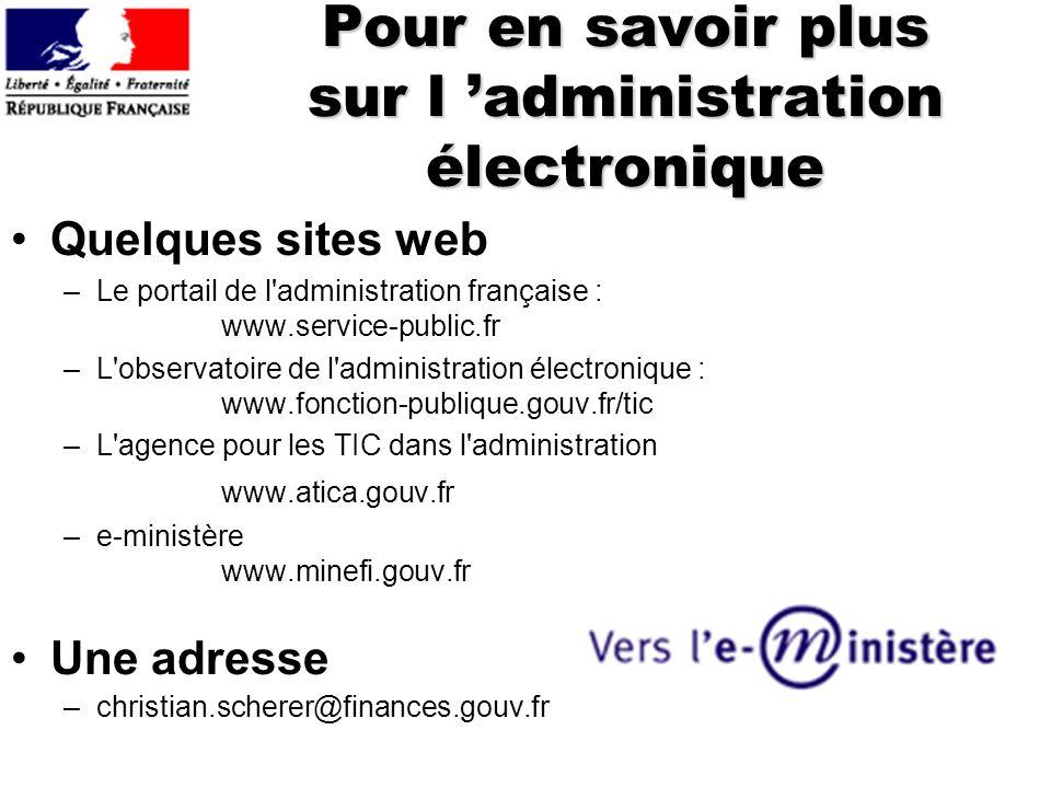 Pour en savoir plus sur l 'administration électronique