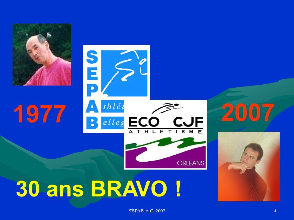 1977 2007 30 ans BRAVO ! SEPAB, A.G. 2007