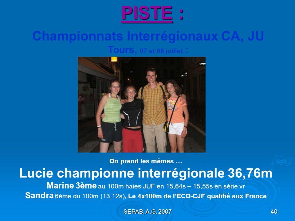 Championnats Interrégionaux CA, JU Tours, 07 et 08 juillet :