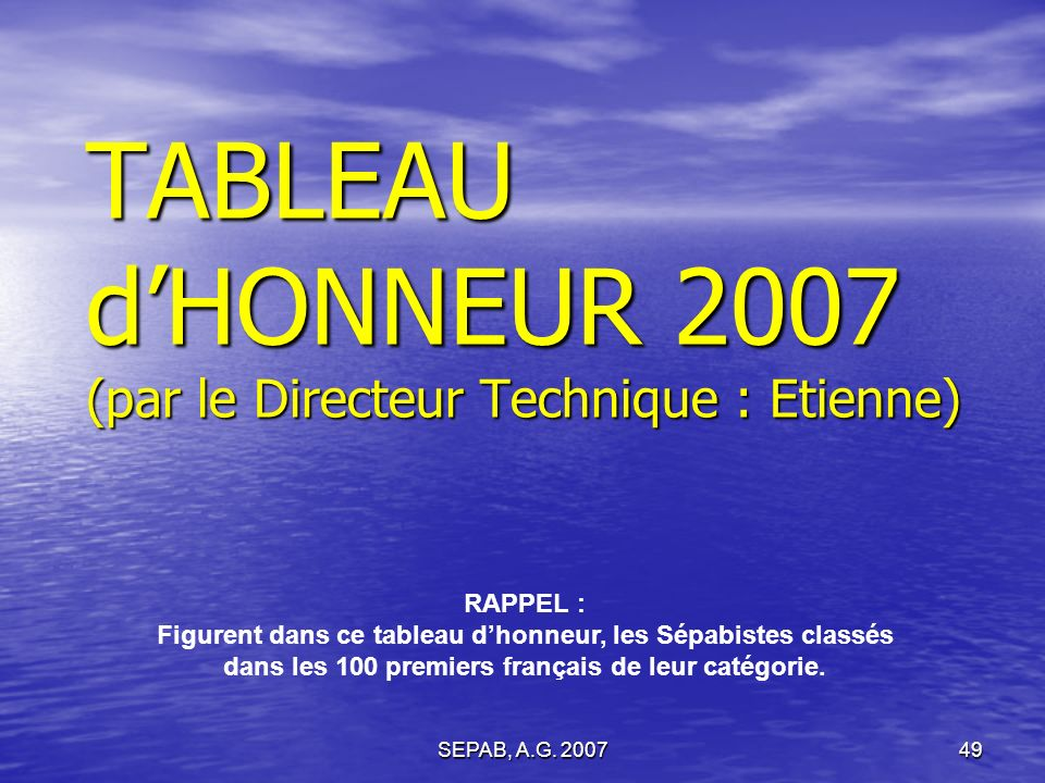 TABLEAU d'HONNEUR 2007 (par le Directeur Technique : Etienne)