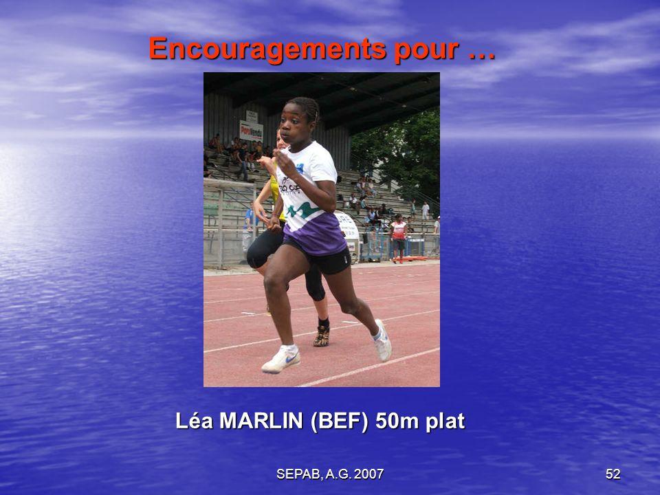Encouragements pour … Léa MARLIN (BEF) 50m plat SEPAB, A.G. 2007