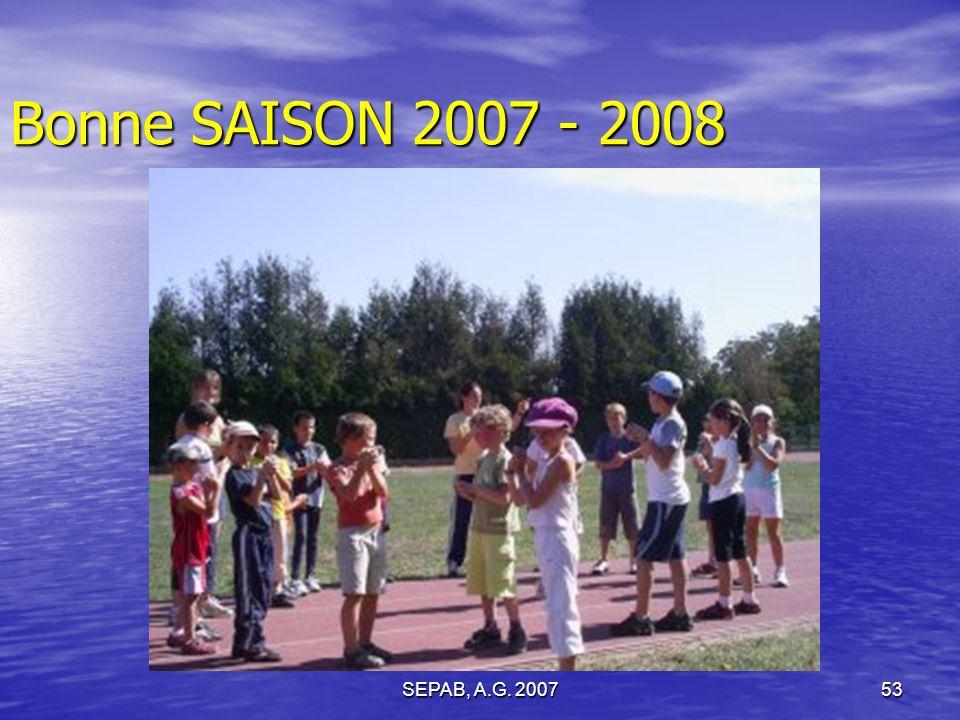 Bonne SAISON 2007 - 2008 SEPAB, A.G. 2007