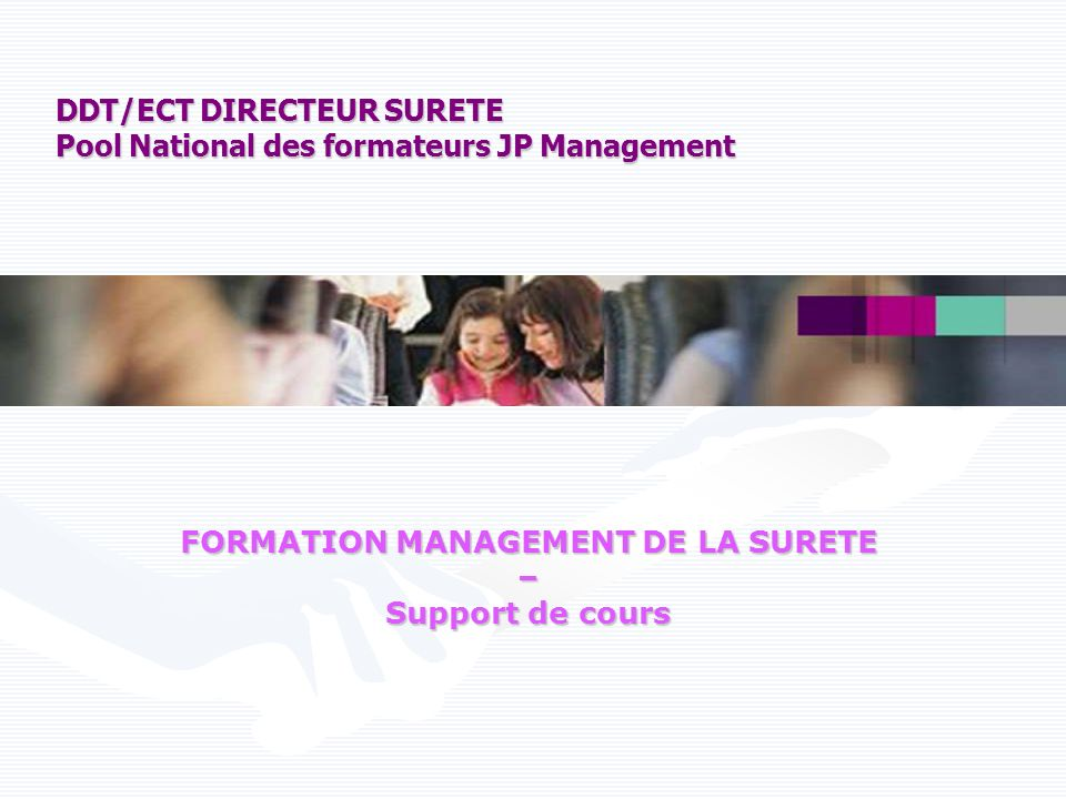 DDT/ECT DIRECTEUR SURETE Pool National des formateurs JP Management