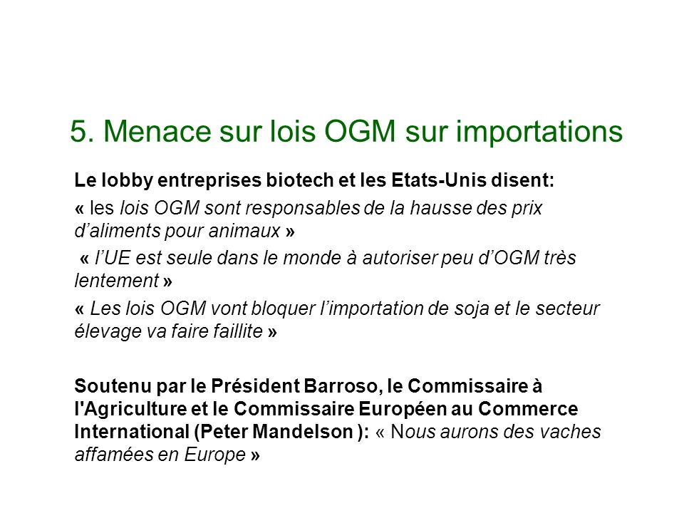 5. Menace sur lois OGM sur importations