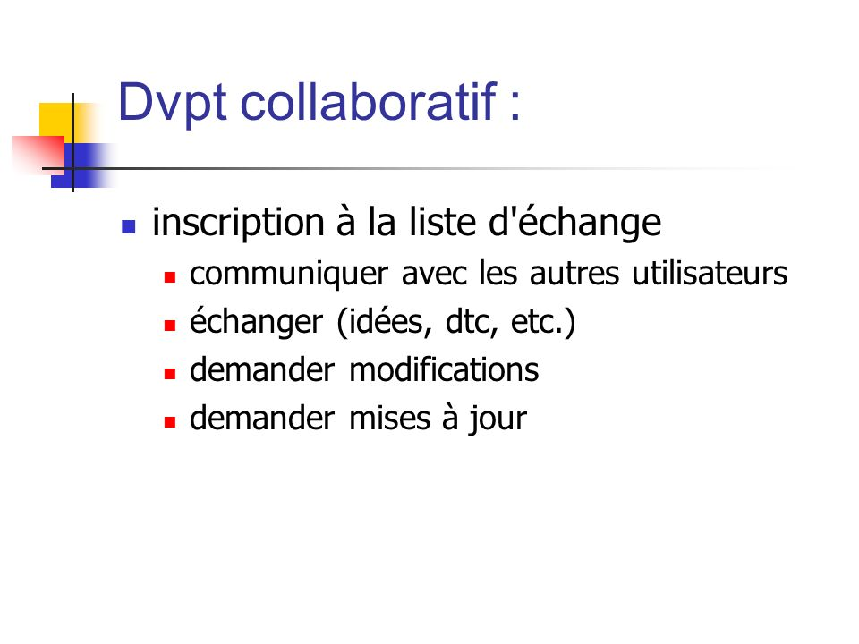Dvpt collaboratif : inscription à la liste d échange