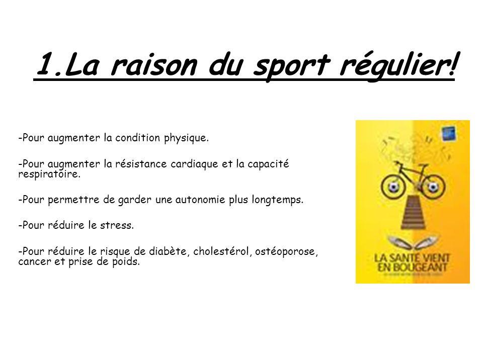 1.La raison du sport régulier!