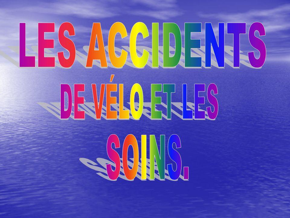 LES ACCIDENTS DE VÉLO ET LES SOINS.