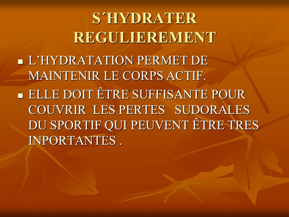 S´HYDRATER REGULIEREMENT