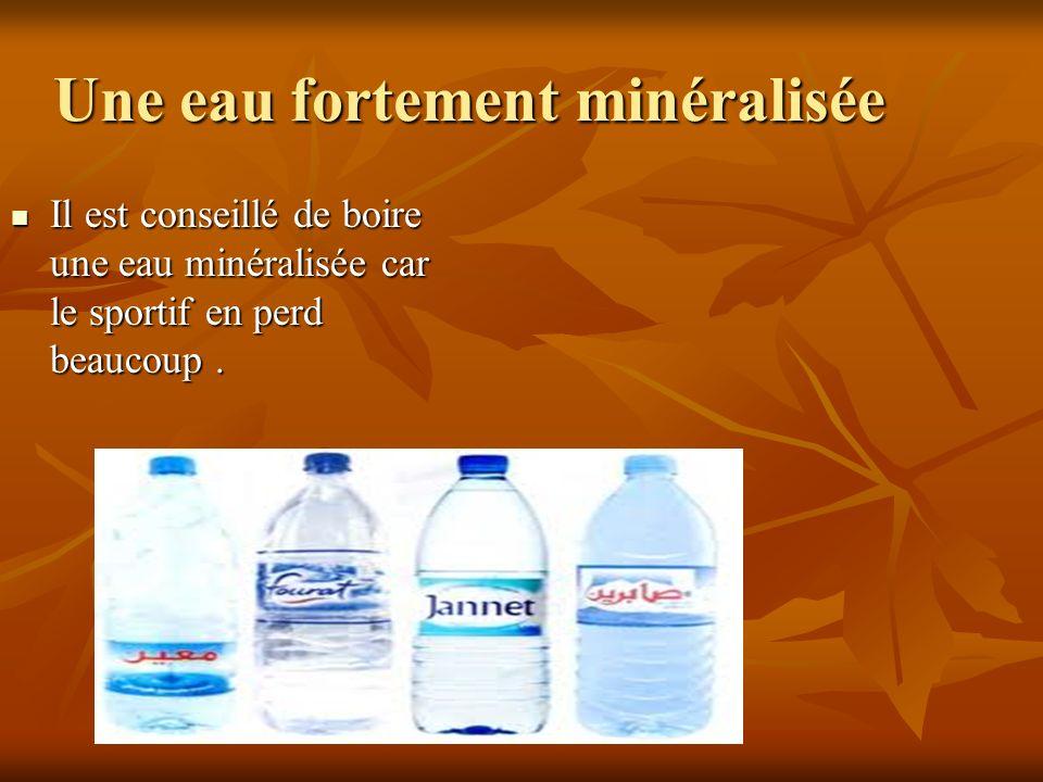 Une eau fortement minéralisée