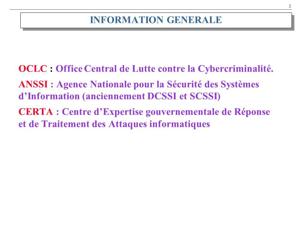 INFORMATION GENERALE OCLC : Office Central de Lutte contre la Cybercriminalité.