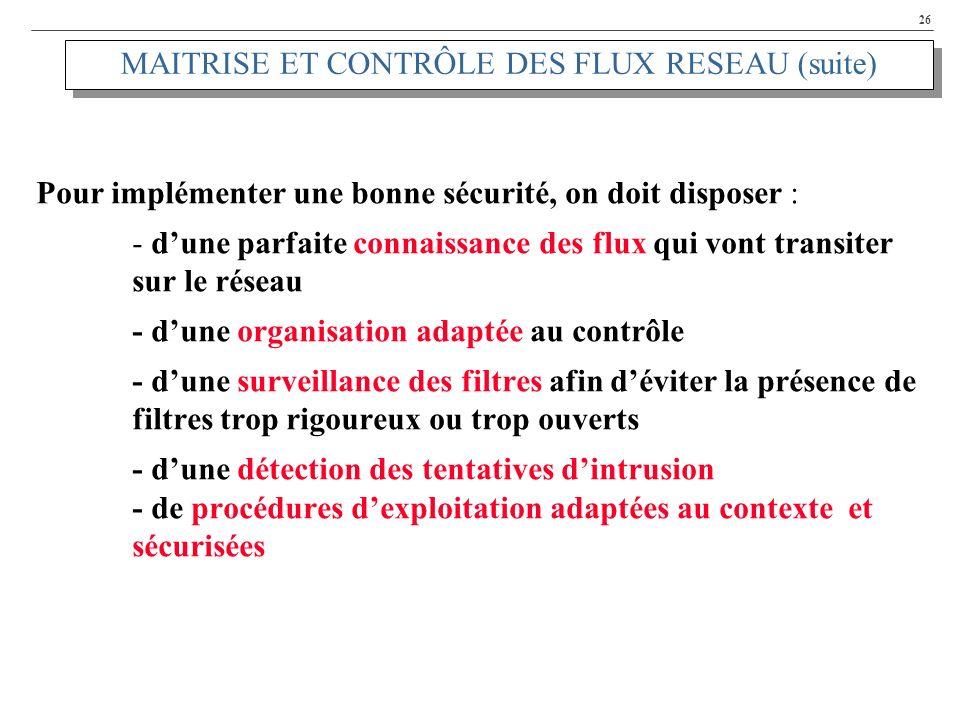 MAITRISE ET CONTRÔLE DES FLUX RESEAU (suite)