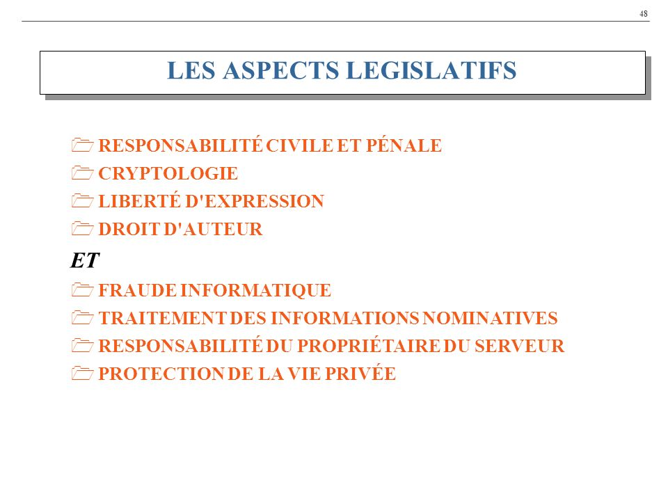 LES ASPECTS LEGISLATIFS