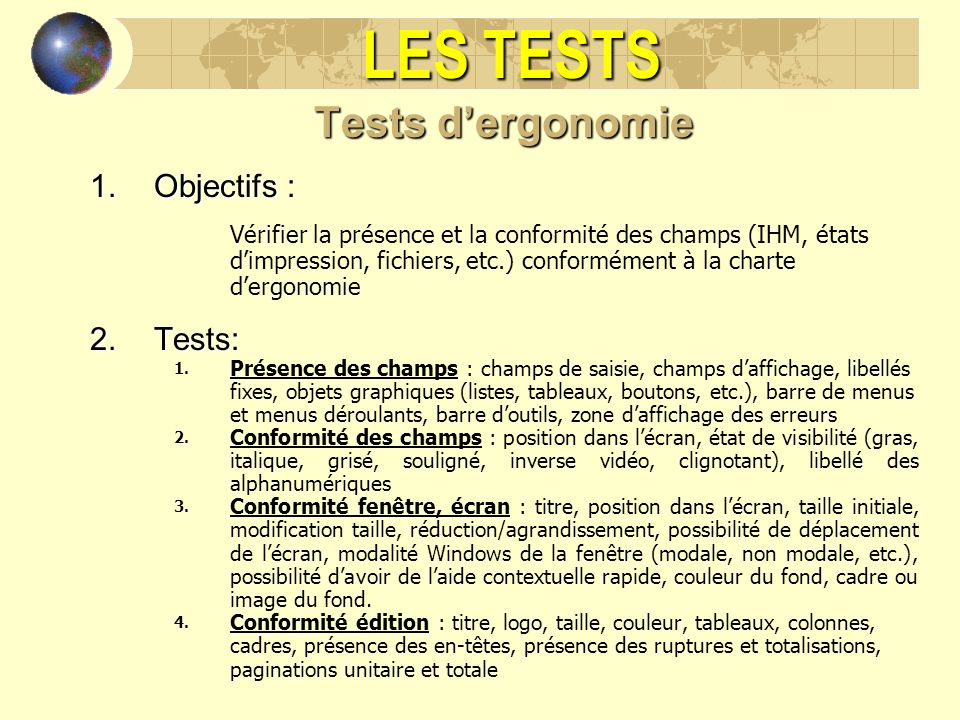 LES TESTS Tests d'ergonomie Objectifs : Tests: